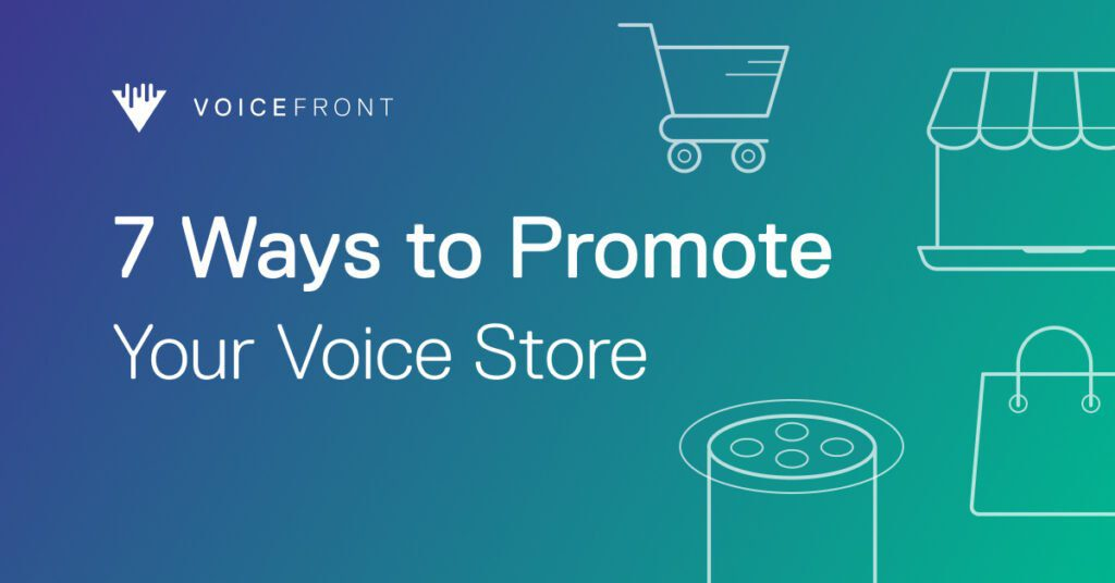7 ways to promote your voice store